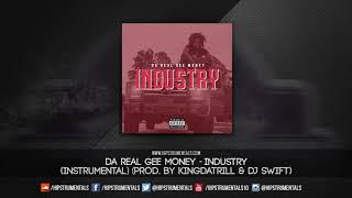 Da Real Gee Money - Industry [Instrumental] (Prod. By KingDaTrill & DJ Swift)