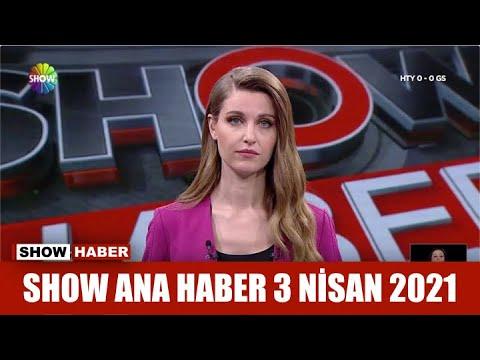Show Ana Haber 3 Nisan 2021