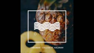 Chromak - Collide ft. Kalenah [NEW SONG]