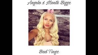 Angelo Bad Tingz ft Monte Biggz
