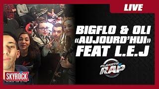 """Bigflo & Oli """"Aujourd'hui"""" feat. LEJ #PlanèteRap"""