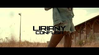 Liriany - Confusa (Official HD Video)