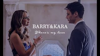 Barry and Kara || Where's my love