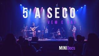 5 a Seco - Vem e Vai (MINIDocs® • Ao Vivo em São Paulo)