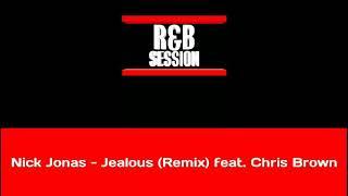 Nick Jonas - Jealous (Remix) feat. Chris Brown
