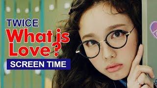 """TWICE """" What is Love? """" Screen Time Distribution 各成員MV畫面時間統計 트와이스"""