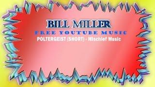 Poltergeist (Short Mischief Music) - COPYRIGHT FREE YouTube Music