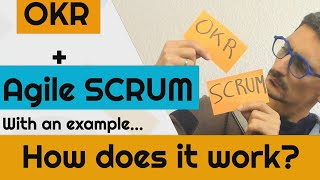 How to use OKR and AGILE SCRUM together