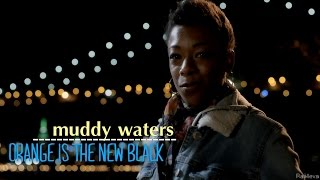 muddy waters | oitnb (s4 finale)