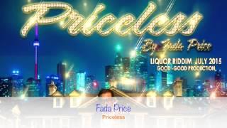 FadaPrice - Priceless -Liquor Riddim(JULY 2015