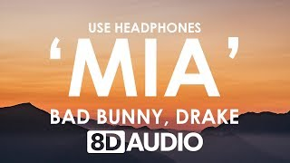 Bad Bunny feat. Drake - MIA (8D AUDIO) 🎧