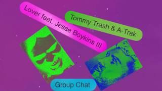 Tommy Trash & A-Trak - Lover feat. Jesse Boykins III