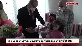 Vali Yavuz, Çayırova'da vatandaşları ziyaret etti!