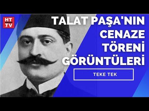 Talat Paşa'nın Cenaze Töreni görüntüleri Teke Tek'te yayımlandı