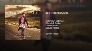 Joy Reprise Live Vashawn Mitchell