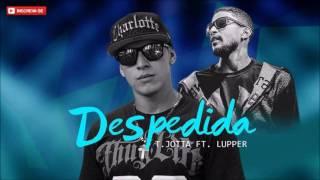 T Jotta Feat Lupper  - Despedida