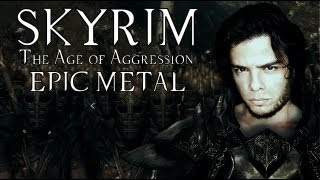SKYRIM : The Age of Aggression - Epic Metal by Jeff Winner