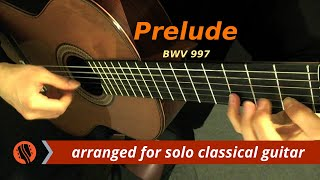 "J.S. Bach - ""Prelude,"" from Partita for Lute in C Minor, BWV 997 (Guitar Transcription)"