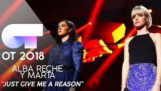 """JUST GIVE ME A REASON"" - ALBA RECHE y MARTA | Gala 3 | OT 2018"