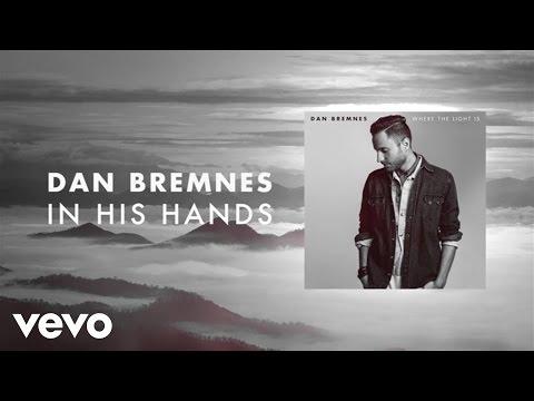 dan-bremnes-in-his-hands-lyric-video-danbremnesvevo