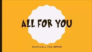 Seussical The Musical - All For You (with lyrics)