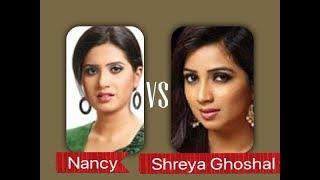 Shreya Ghoshal vs Nancy Lag ja gale