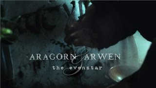 Aragorn & Arwen | the Evenstar