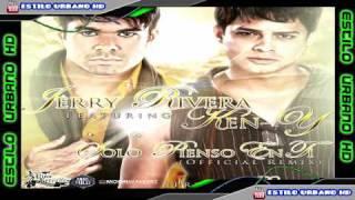 Jerry Rivera Ft. Ken-Y - Solo Pienso En Ti (Urban Remix) | Estilo Urbano HD | Reggaeton