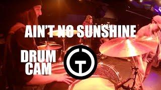 Ain't No Sunshine - John Chuck & The Class (Drum Cam)
