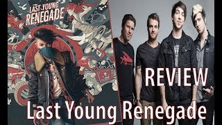 Album REVIEW: Last Young Renegade by All Time Low!