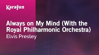 Karaoke Always on my Mind (With the Royal Philharmonic Orchestra) - Elvis Presley *