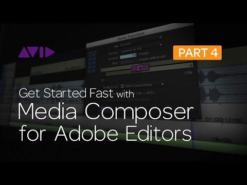 Get Started Fast with Media Composer for Adobe Editors — Part 4