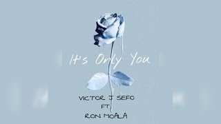 Its Only You (Ft. Ron Moala)