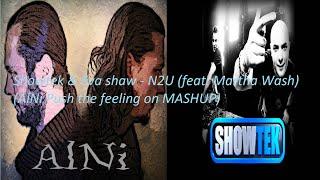 Showtek & Eva Shaw - N2U (ft.M.W)[AlNi Push the feeling MASHUP]