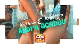 MC Danilo e MC Henry P - Agora Acabou (GR6 Filmes)