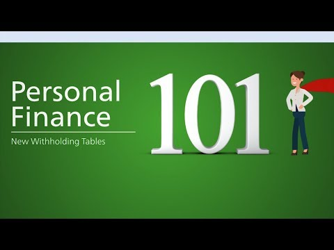 Personal Finance 101: New Changes to Tax Withholding Tables