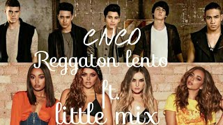 CNCO & Little Mix - Reggaetón Lento (Remix) مترجمة مع الكلمات
