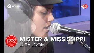 Mister & Mississippi - 'Lush Loom' live @ RLN
