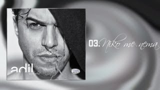 Adil - Niko me nema 2013