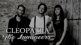 The Lumineers - Cleopatra (Lyrics)