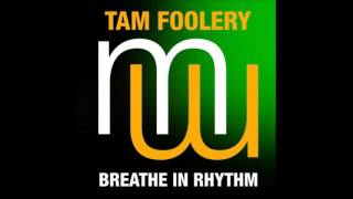 Tam Foolery - Breathe In Rhythm (Radio Edit)