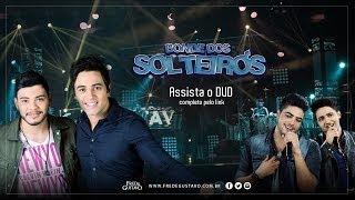 Fred & Gustavo - Bonde dos Solteiros (Clipe Oficial) part. Henrique & Juliano
