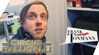 Circus HalliGalli   Mitarbeiter Portrait: Frank Tonmann   ProSieben