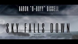 EDM, Aaron Dissell - Sky Falls Down (Ft. Charlie Williams) [Audio]