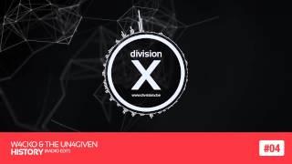 W4cko & The Un4given - History (Division X 4/14)