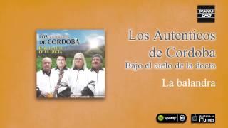 Los Auténticos de Córdoba / Bajo el cielo de la Docta - La balandra