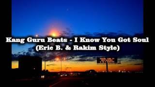 Kang Guru Beats - I Know You Got Soul (Eric B. & Rakim Style)