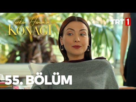 Türkan Hanım'ın Konağı 55. Bölüm