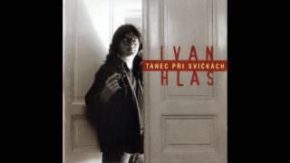 Ivan Hlas - Dej mi jen pár minut