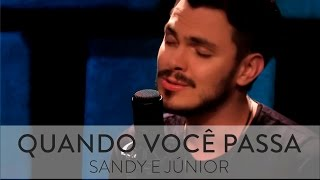 Quando Você Passa (Sandy e Júnior)  | Cadu Duarte Cover
